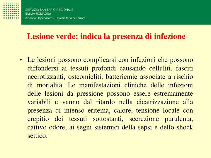 Lesione verde: indica la presenza di infezione