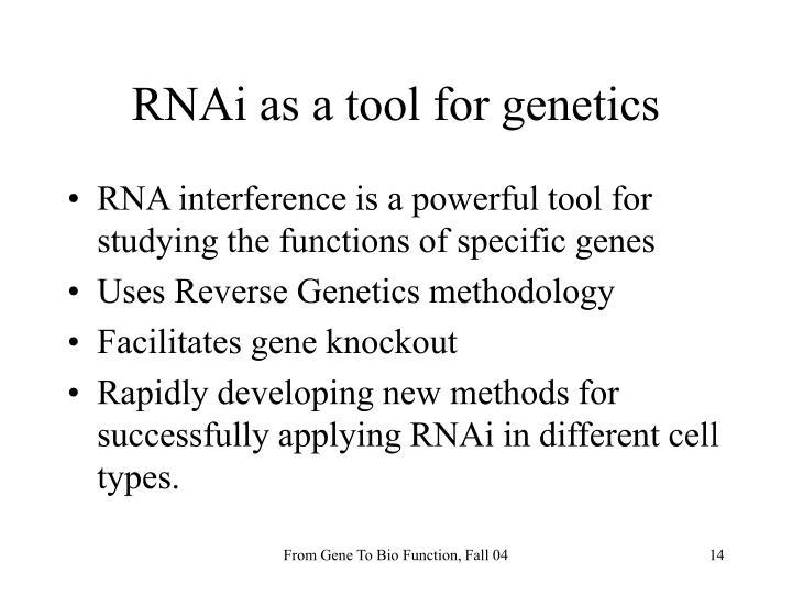 RNAi as a tool for genetics