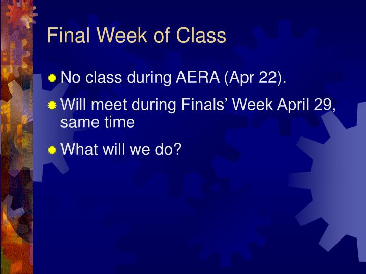 Final Week of Class