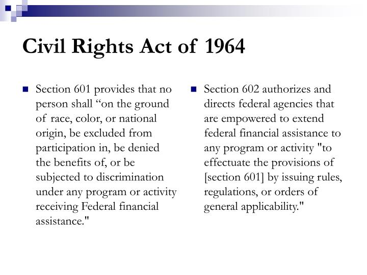 """Section 601 provides that no person shall """"on the ground of race, color, or national origin, be excluded from participation in, be denied the benefits of, or be subjected to discrimination under any program or activity receiving Federal financial assistance."""""""