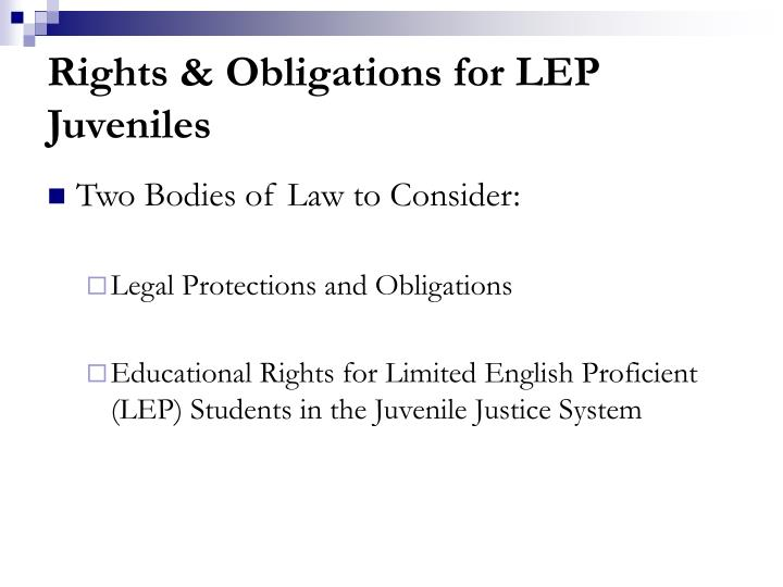 Rights & Obligations for LEP Juveniles