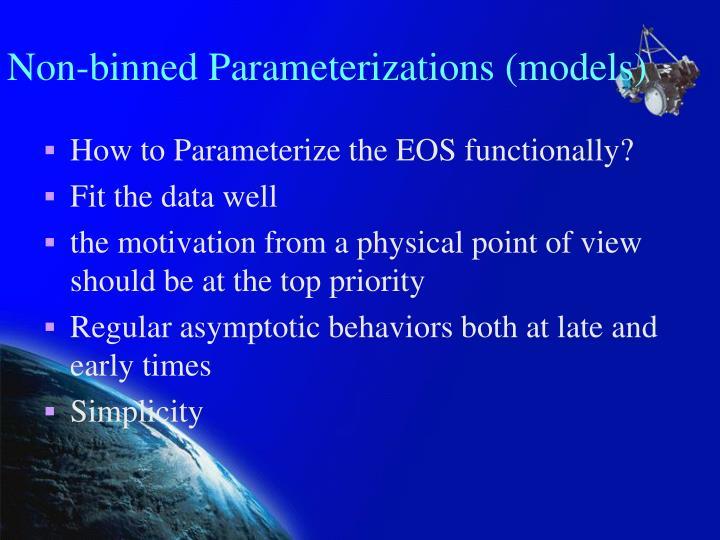 Non-binned Parameterizations (models)