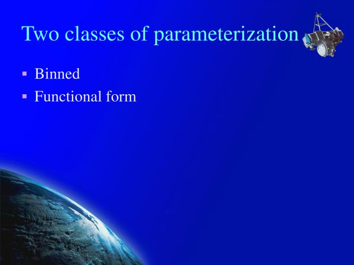 Two classes of parameterization