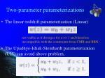 two parameter parameterizations