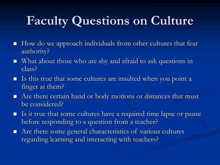 Faculty Questions on Culture