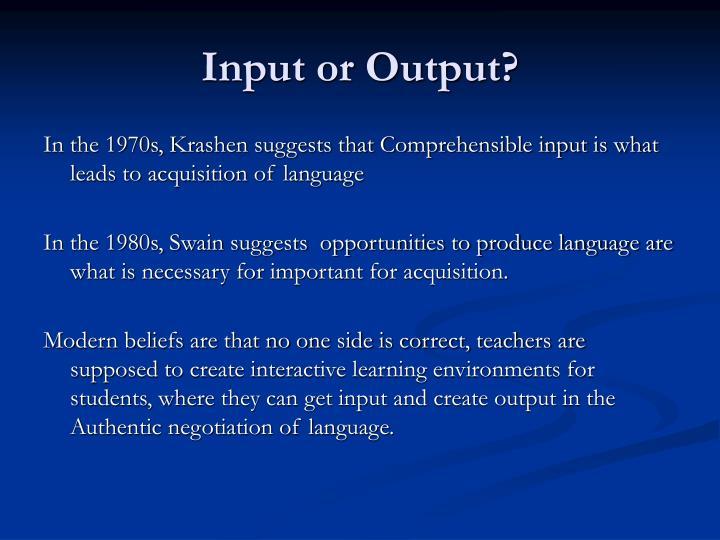 Input or Output?