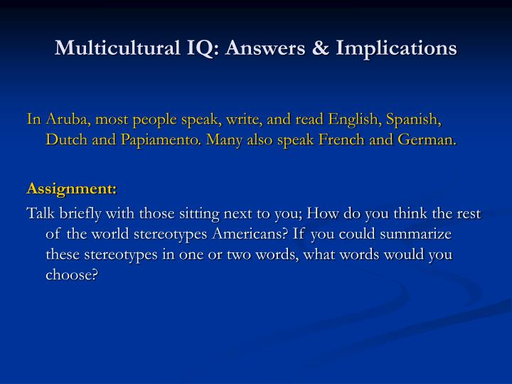 Multicultural IQ: Answers & Implications