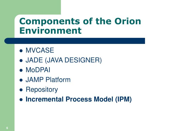 Components of the Orion Environment