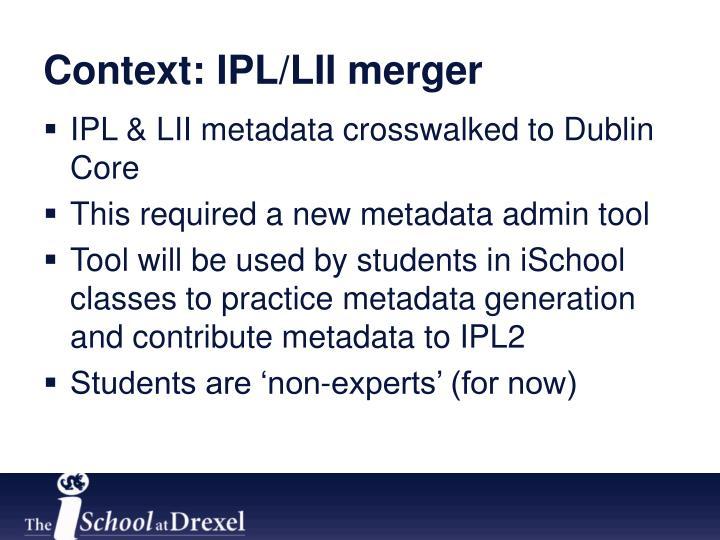 Context: IPL/LII merger