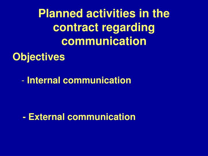 Planned activities in the contract regarding communication