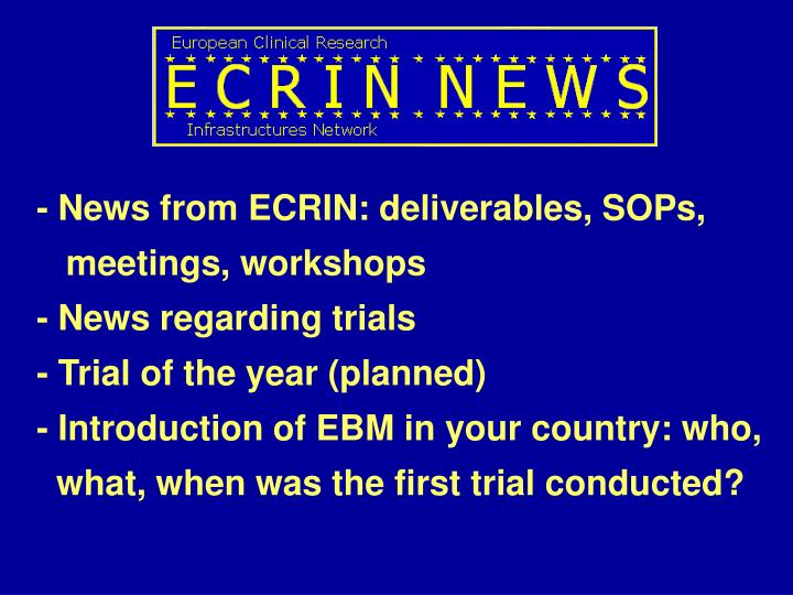- News from ECRIN: deliverables, SOPs,