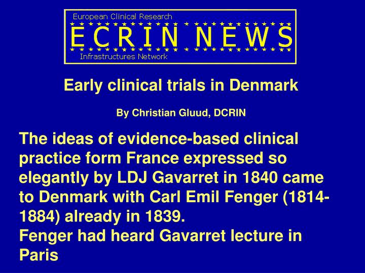 Early clinical trials in Denmark