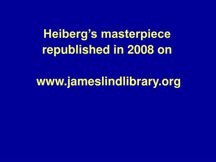 Heiberg's masterpiece republished in 2008 on