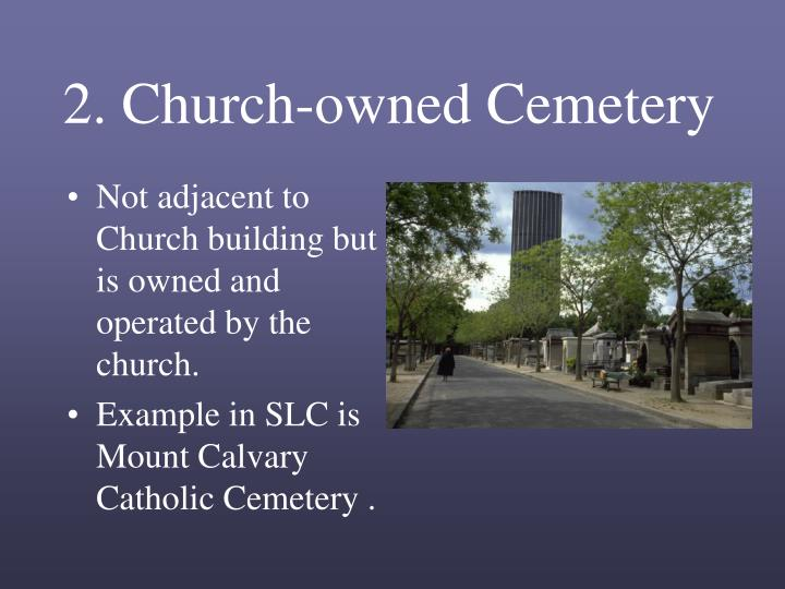 2. Church-owned Cemetery