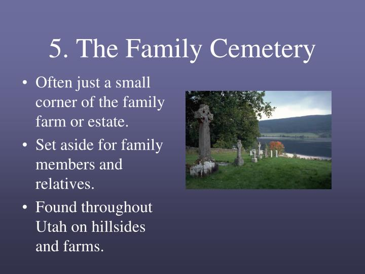 5. The Family Cemetery