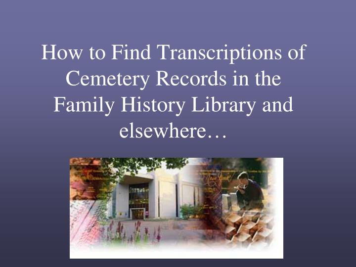 How to Find Transcriptions of Cemetery Records in the