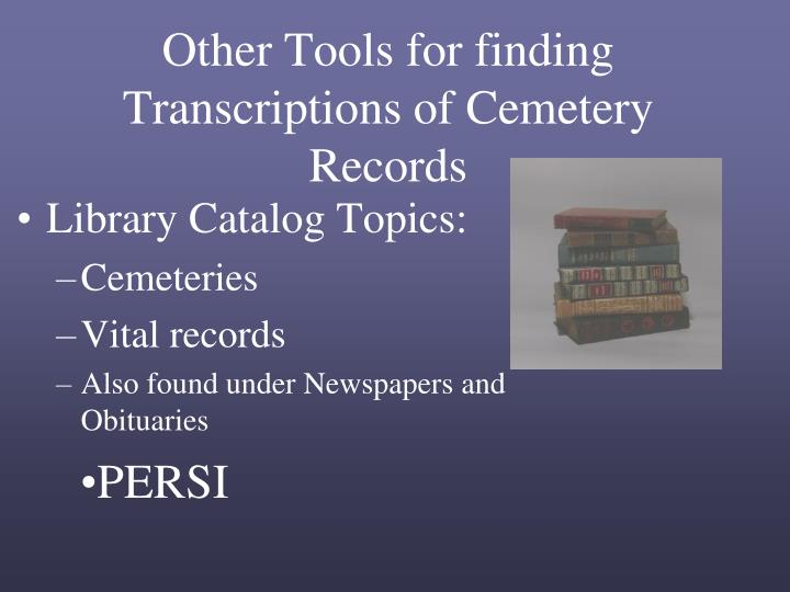 Other Tools for finding Transcriptions of Cemetery Records