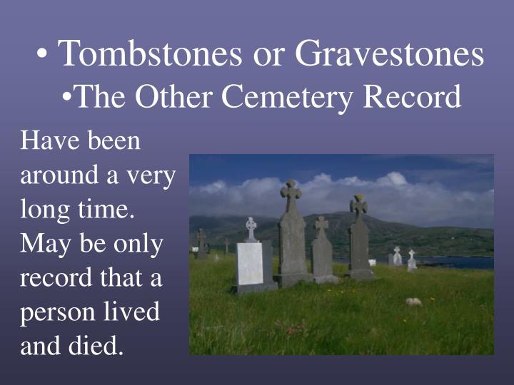 Tombstones or Gravestones