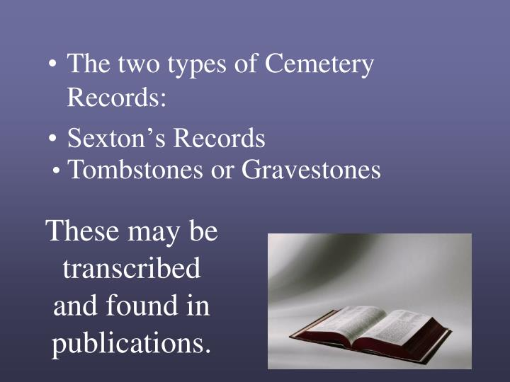 The two types of Cemetery Records: