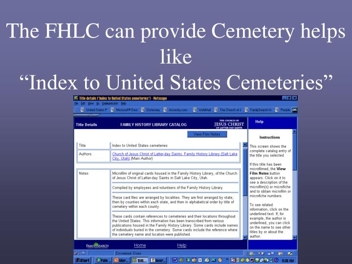 The FHLC can provide Cemetery helps like