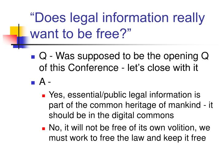 """""""Does legal information really want to be free?"""""""
