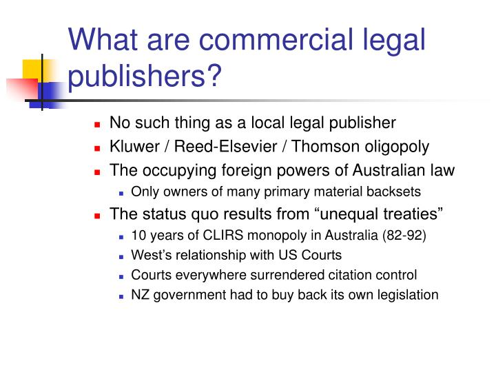What are commercial legal publishers?