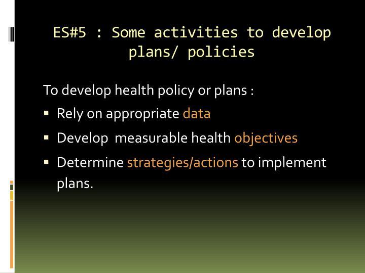 ES#5 : Some activities to develop plans/ policies