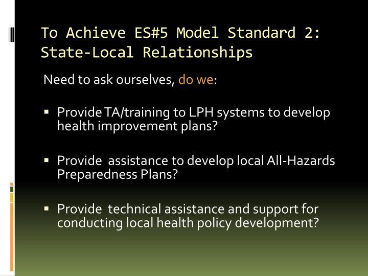To Achieve ES#5 Model Standard 2: