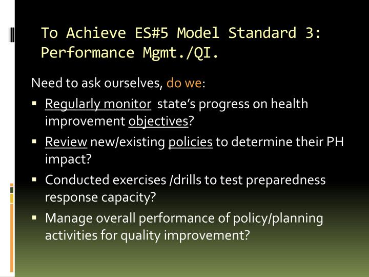 To Achieve ES#5 Model Standard 3: Performance Mgmt./QI.