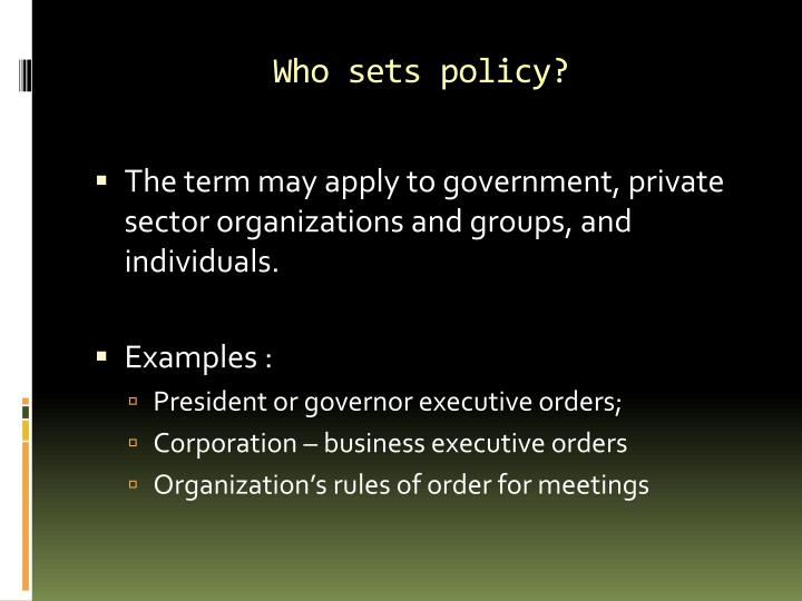 Who sets policy?