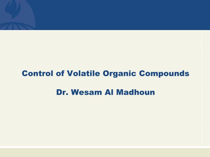 Control of volatile organic compounds dr wesam al madhoun