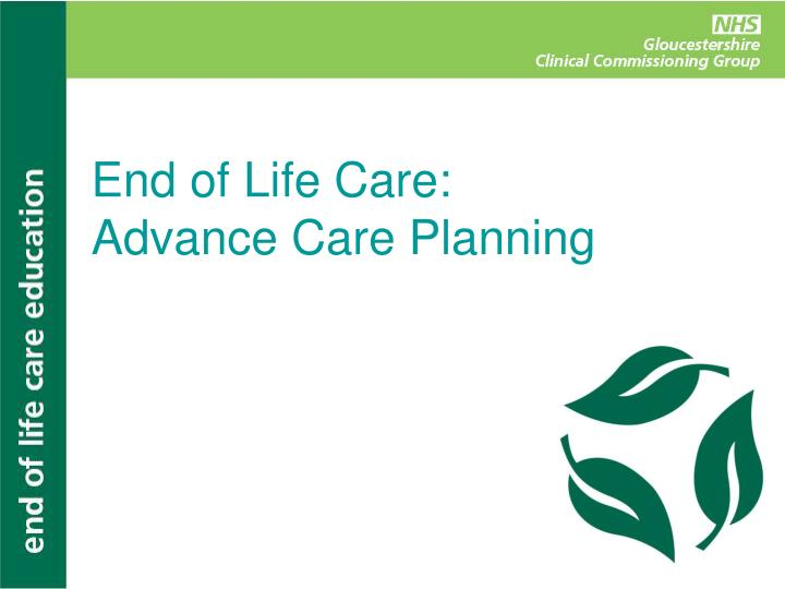 End of Life Care: