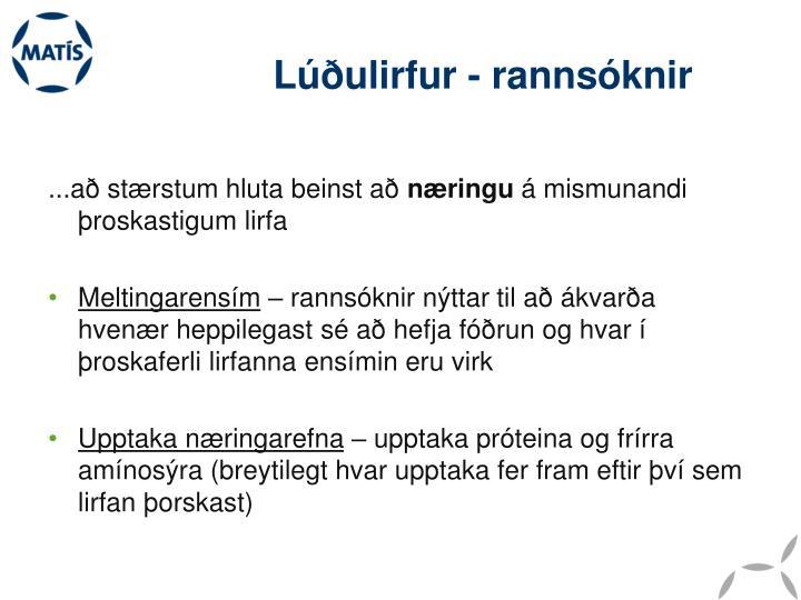 Lúðulirfur - rannsóknir