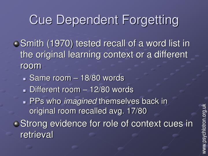 Cue Dependent Forgetting