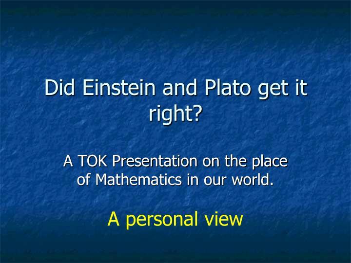 Did Einstein and Plato get it right?