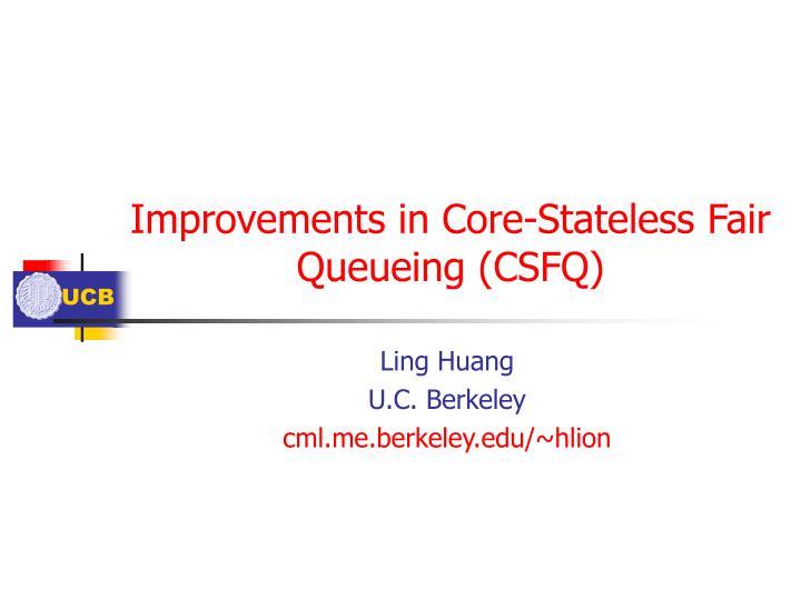 Improvements in Core-Stateless Fair Queueing (CSFQ)