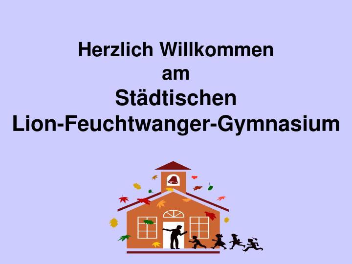 herzlich willkommen am st dtischen lion feuchtwanger gymnasium