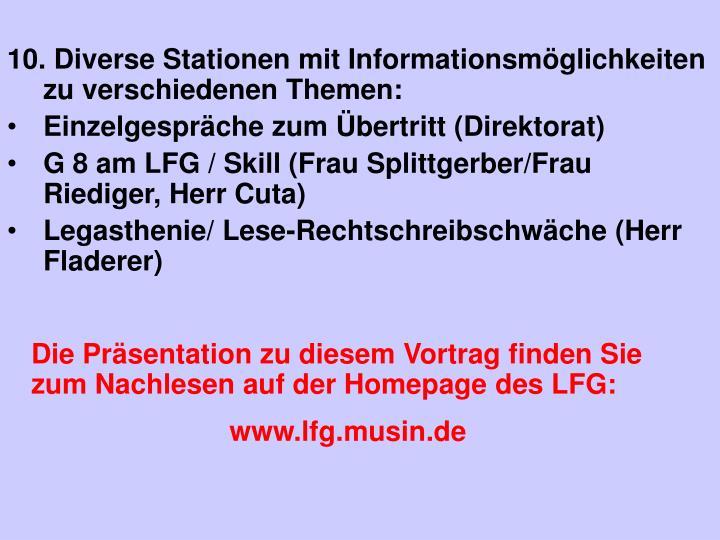 10. Diverse Stationen mit Informationsmöglichkeiten zu verschiedenen Themen: