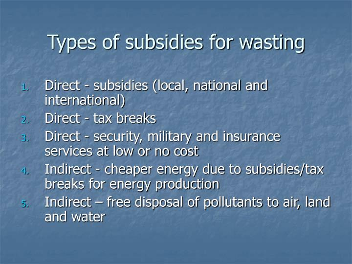 Types of subsidies for wasting