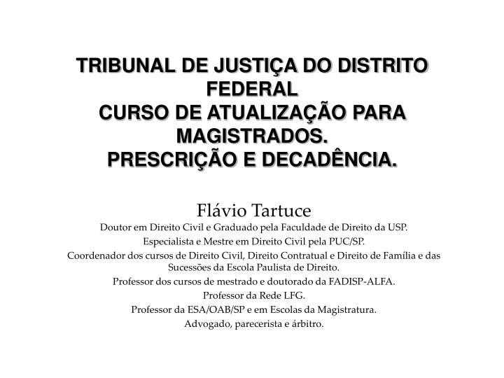tribunal de justi a do distrito federal curso de atualiza o para magistrados prescri o e decad ncia
