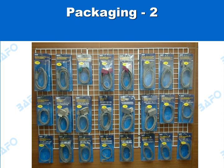 Packaging - 2