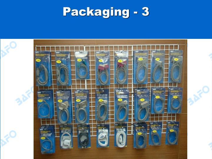 Packaging - 3