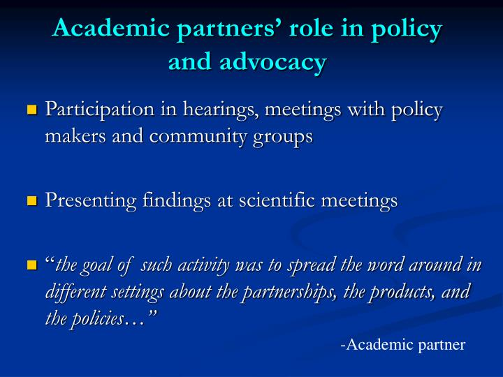 Academic partners' role in policy and advocacy