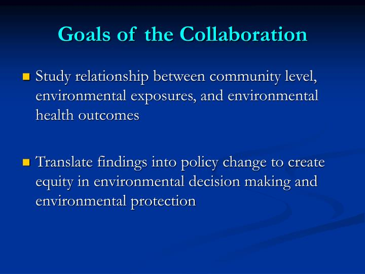 Goals of the Collaboration