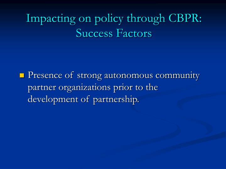 Impacting on policy through CBPR: Success Factors