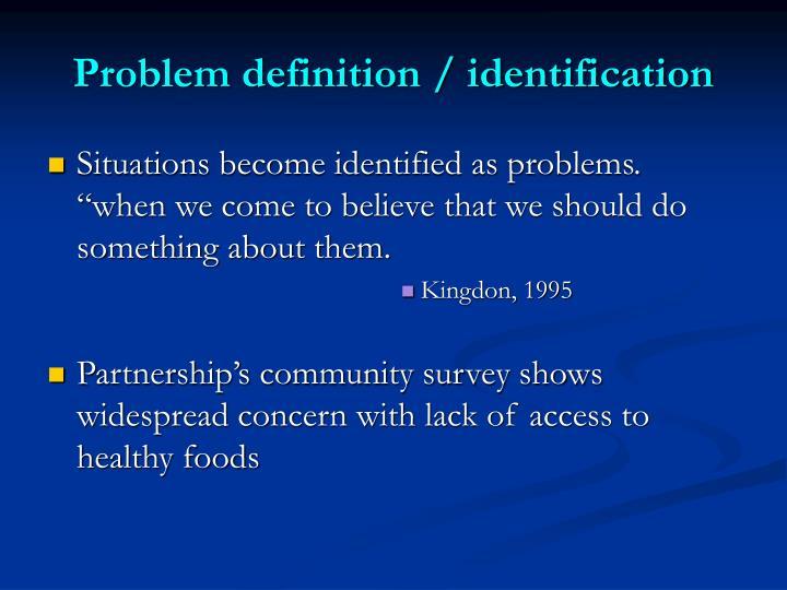 Problem definition / identification