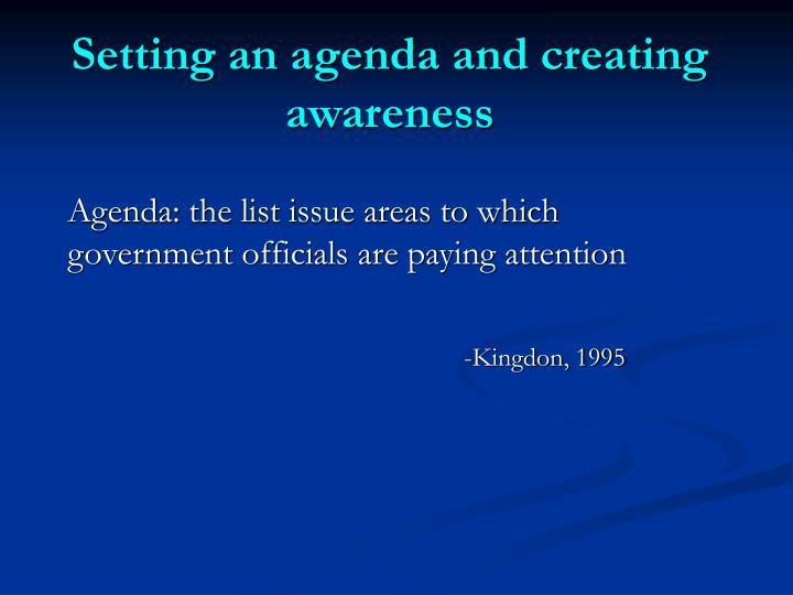Setting an agenda and creating awareness