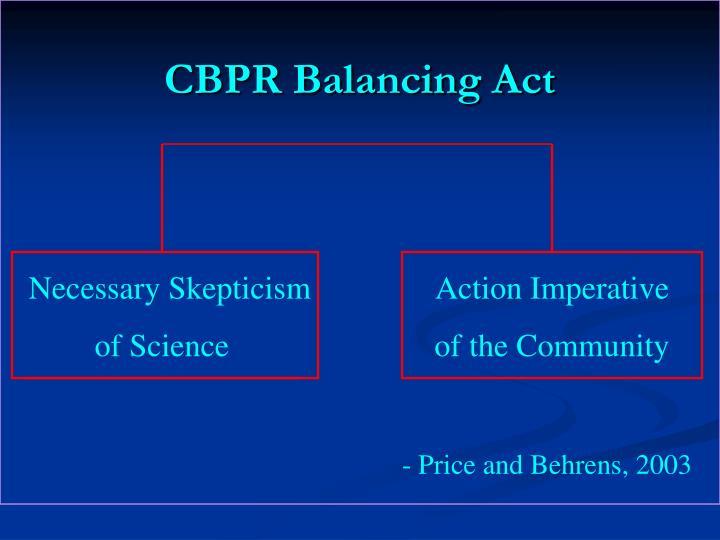 CBPR Balancing Act
