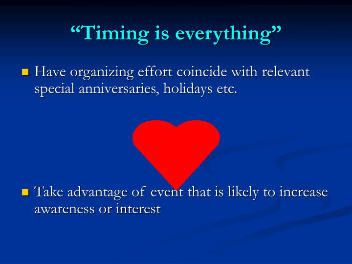"""""""Timing is everything"""""""