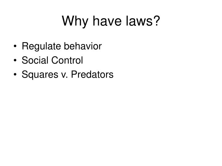 Why have laws?